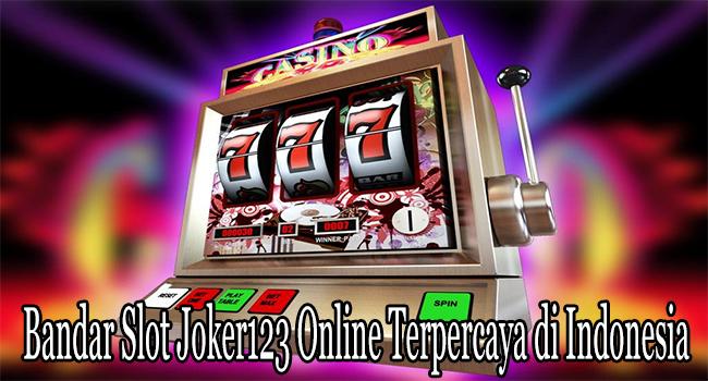 Bandar Slot Joker123 Online Terpercaya di Indonesia