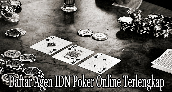 Daftar Agen IDN Poker Online Terlengkap dari IDN Play